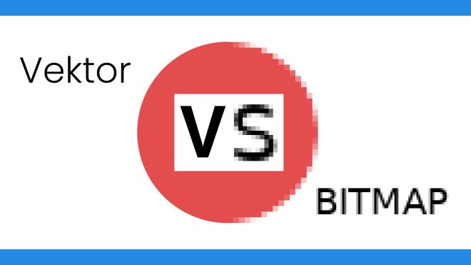 Hal Yang Harus Diketahui Perbedaan Vektor Dan Bitmap